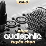 Nghe nhạc hot Nhạc Audiophile Tuyển Chọn (Vol. 8) nhanh nhất