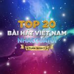 Download nhạc hot Top 20 Bài Hát Việt Nam NhacCuaTui Tuần 50/2017 chất lượng cao