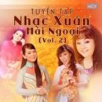 Tải nhạc hot Tuyển Tập Nhạc Xuân Hải Ngoại (Vol. 2) Mp3