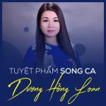 Nghe nhạc hay Tuyệt Phẩm Song Ca Dương Hồng Loan Mp3 hot