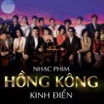 Tải nhạc Nhạc Phim Hồng Kông Kinh Điển mới