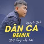 Tải nhạc Dân Ca Remix Nát Lòng Chị Hai Mp3 hot
