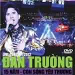 Tải nhạc online Đan Trường - Liveshow 15 Năm - Con Sóng Yêu Thương (2012) hay nhất