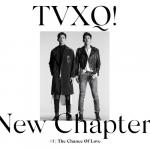 Tải nhạc hot TVXQ! - New Chapter #1: The Chance of Love - The 8th Album miễn phí