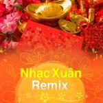 Tải bài hát online Nhạc Xuân Remix