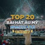 Tải nhạc Top 20 Bài Hát Âu Mỹ NhacCuaTui Tuần 3/2017 mới online