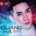 Nghe nhạc hay Quang Hà Nonstop Remix (Vol. 5) mới nhất