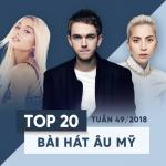 Tải bài hát Mp3 Top 20 Bài Hát Âu Mỹ Tuần 49/2018