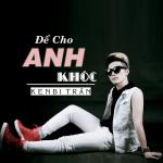 Nghe nhạc Mp3 Để Cho Anh Khóc (Single) mới