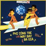 Tải nhạc online Phi Công Trẻ Lái Máy Bay Bà Già (Gái Già Lắm Chiêu 2 OST) (Linh Ku Remix) (Single)