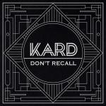 "Download nhạc Mp3 Don""t Recall - K.A.R.D Project Vol.2 (Single) trực tuyến"
