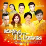 Tải nhạc mới Xuân 2017 - Bài Ca Tết Cho Em hay online