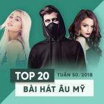 Tải bài hát hot Top 20 Bài Hát Âu Mỹ Tuần 50/2018 trực tuyến