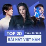 Download nhạc mới Top 20 Bài Hát Việt Nam Tuần 50/2018 Mp3 hot
