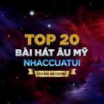 Nghe nhạc Mp3 Top 20 Bài Hát Âu Mỹ NhacCuaTui (Tuần 48/2016)