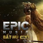 Nghe nhạc Mp3 The Best Of Epic Music (Vol. 3) hay online