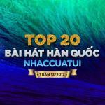 Tải nhạc hay Top 20 Bài Hát Hàn Quốc NhacCuaTui Tuần 13/2017 miễn phí