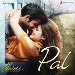 """Tải bài hát hot Pal (From """"Jalebi"""") (Single) Mp3"""