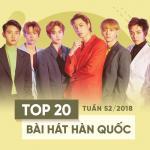 Download nhạc mới Top 20 Bài Hát Hàn Quốc Tuần 52/2018 Mp3