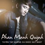 Nghe nhạc online Tuyển Tập Ca Khúc Hay Nhất Của Nhạc Sĩ Phan Mạnh Quỳnh Mp3 miễn phí