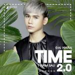 Download nhạc hay TIME 2.0 - 1 Năm Sau (Mini Album) chất lượng cao