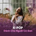 Tải bài hát Nhạc Hàn Quốc Hay Nhất Dành Cho Người Cô Đơn hay online