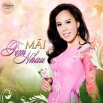 Nghe nhạc hot Mãi Tìm Nhau (Thúy Nga CD 564) Mp3 trực tuyến
