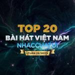 Tải bài hát mới Top 20 Bài Hát Việt Nam NhacCuaTui Tuần 23/2017 Mp3 trực tuyến