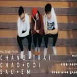 Tải nhạc hot Chàng Trai Chào Đời Sau Em (#MCT2) (Single)
