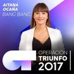 Tải bài hát hot Bang Bang (Operacion Triunfo 2017) (Single) nhanh nhất