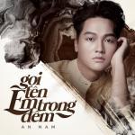 Download nhạc mới Gọi Tên Em Trong Đêm (Single) Mp3 hot