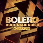 Nghe nhạc online Hit Trữ Tình Bolero Nửa Năm 2017 hay nhất