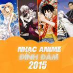 Tải bài hát online Nhạc Anime Được Nghe Nhiều Nhất 2015 Mp3