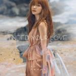Tải bài hát hot I Need Your Love (Single) Mp3 online