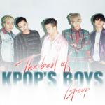 "Tải bài hát mới The Best Of Kpop""s Boys Group chất lượng cao"