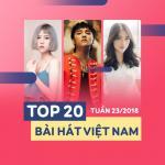 Tải nhạc Top 20 Bài Hát Việt Nam Tuần 23/2018 trực tuyến