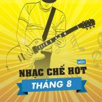 Tải bài hát online Nhạc Chế Hot Tháng 8/2015 Mp3