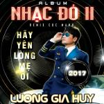 Tải bài hát hot Hãy Yên Lòng Mẹ Ơi (Nhạc Đỏ 2 Remix 2017) online