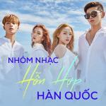 Tải bài hát hay Nhóm Nhạc Hỗn Hợp Hàn Quốc miễn phí