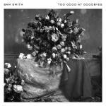 Nghe nhạc mới Too Good At Goodbyes (Single) trực tuyến