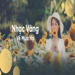 Nghe nhạc mới Nhạc Vàng Hay Nhất Về Mùa Hạ Mp3