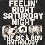 """Tải bài hát hot Feelin"""" Right Saturday Night: The Ric & Ron Anthology mới nhất"""