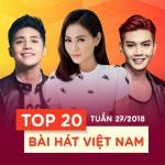 Nghe nhạc hot Top 20 Bài Hát Việt Nam Tuần 27/2018 hay online