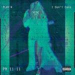 """Nghe nhạc hay I Don""""t Care (Single) trực tuyến"""
