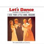"""Download nhạc hay Let""""s Dance, Vol. 2: Invitation To Dance Party – I Kiss Your Little Hand, Madame Mp3 hot"""