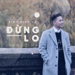 Tải bài hát online Đừng Lo Anh Đợi Mà (Single) mới