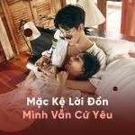 Download nhạc online Mặc Kệ Lời Đồn Mình Vẫn Cứ Yêu Mp3 hot