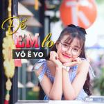 Download nhạc mới Để Em Lo (Single) Mp3 hot