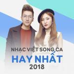 Tải nhạc hay Nhạc Việt Song Ca Hay Nhất 2018 Mp3 hot