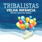 Download nhạc Velha Infancia (Bruno Martini Remix) (Single) Mp3 hot